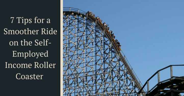 7 Tips for a Smoother Ride on the Self-Employed Income Roller Coaster